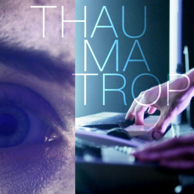 THAUMATROP (Cinedance)